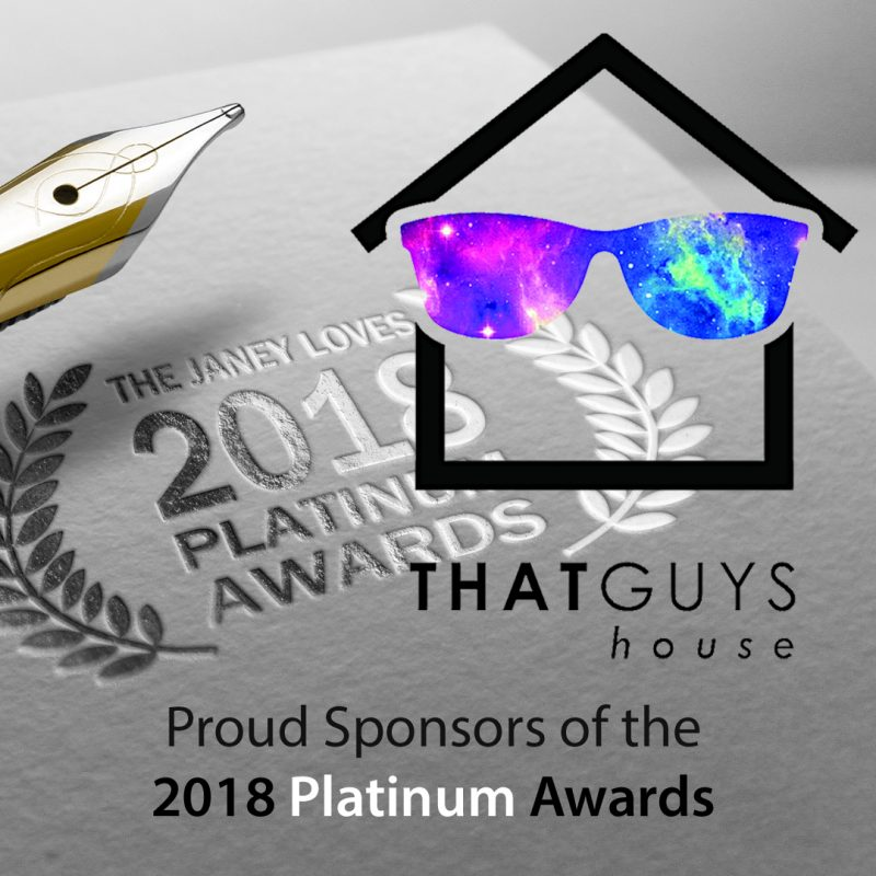 Sponsors of Janey Loves 2018 Platinum Awards – That Guy's House