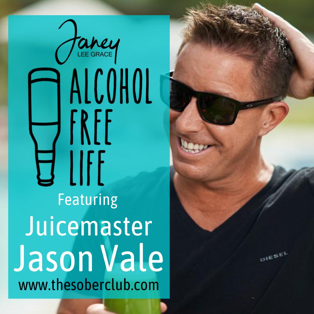 alcohol free life podcast jason vale
