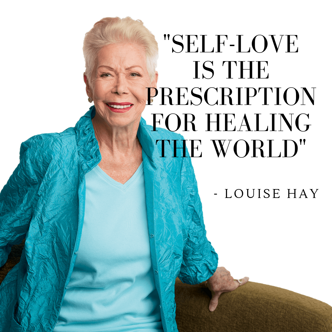 louise hay meme Self-love is the prescription for healing the world