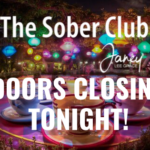 the sober club closes midnight